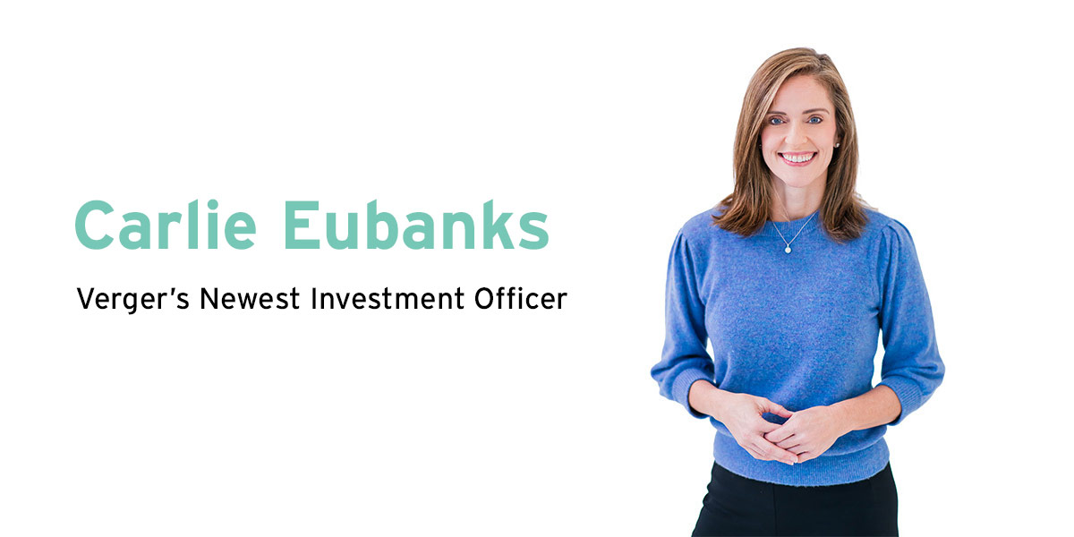 Verger Welcomes Carlie Eubanks to Investment Team