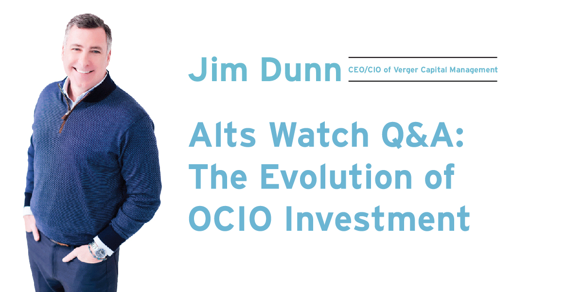 Jim Dunn Q&A: The Evolution of OCIO Investment and Serving with a Purpose