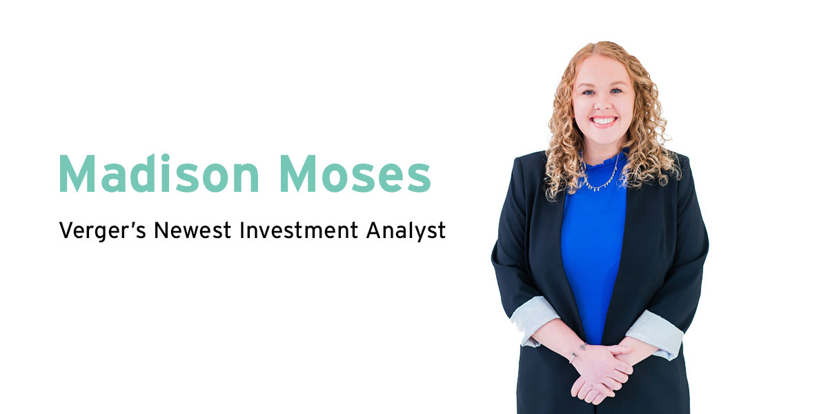 Verger Welcomes Madison Moses to Investment Team